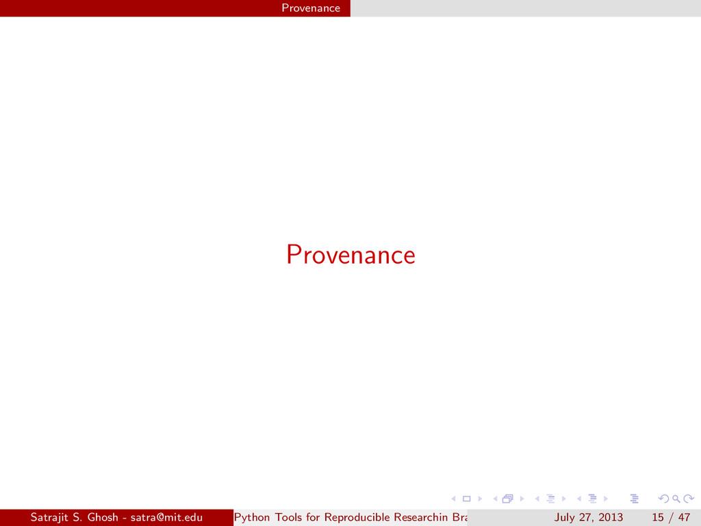 Provenance Provenance Satrajit S. Ghosh - satra...