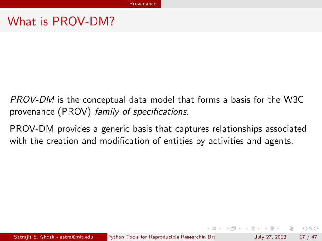Provenance What is PROV-DM? PROV-DM is the conc...