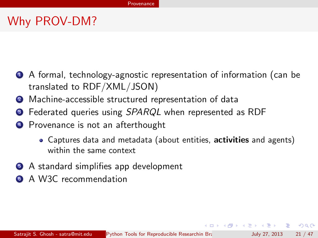 Provenance Why PROV-DM? 1 A formal, technology-...