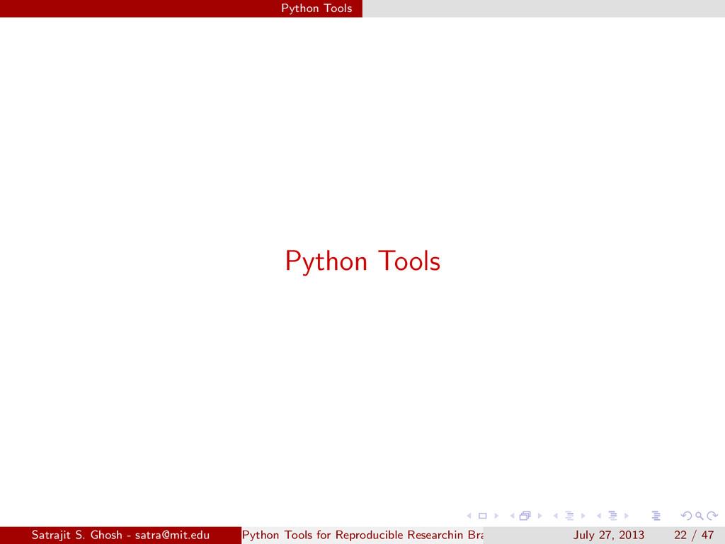 Python Tools Python Tools Satrajit S. Ghosh - s...
