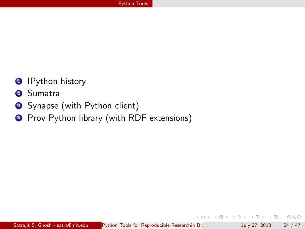 Python Tools 1 IPython history 2 Sumatra 3 Syna...