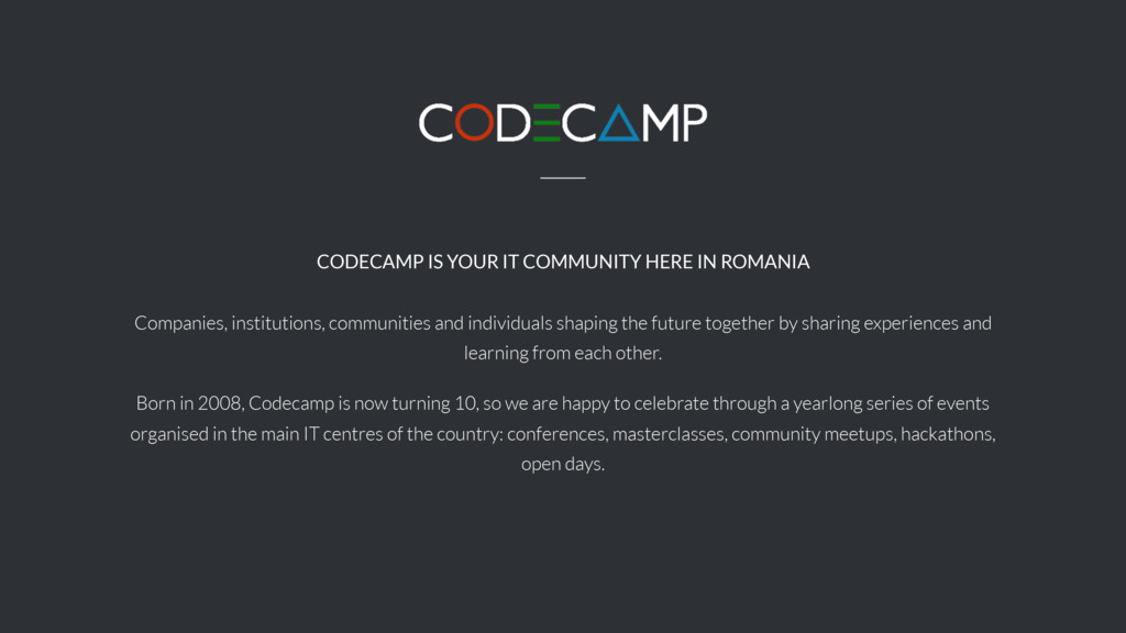 CODECAMP IS YOUR IT COMMUNITY HERE IN ROMANIA C...