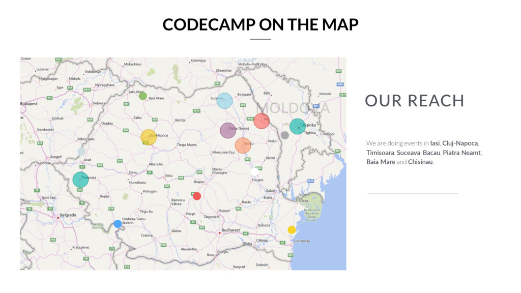 OUR REACH We are doing events in Iasi, Cluj-Nap...