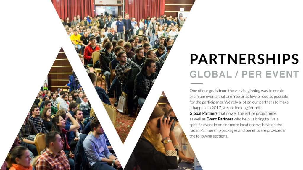 GLOBAL / PER EVENT PARTNERSHIPS One of our goal...