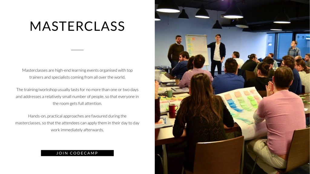 MASTERCLASS Masterclasses are high-end learning...