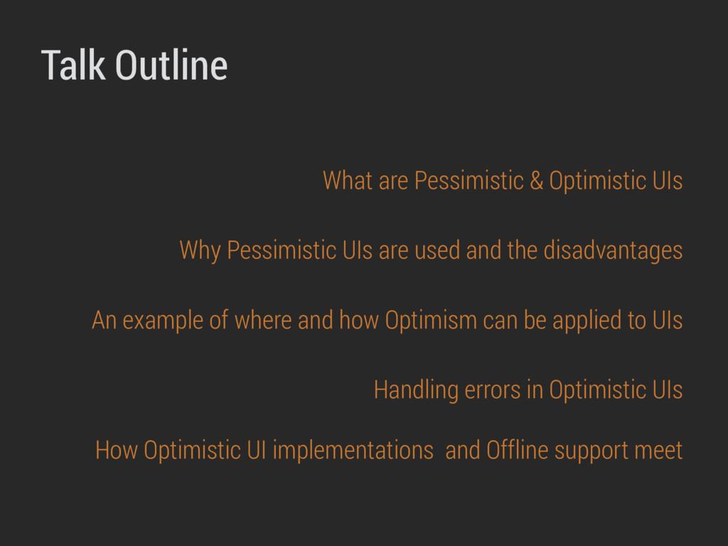 Talk Outline What are Pessimistic & Optimistic ...