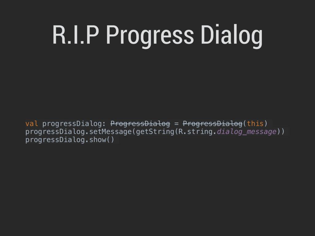 val progressDialog: ProgressDialog = ProgressDi...