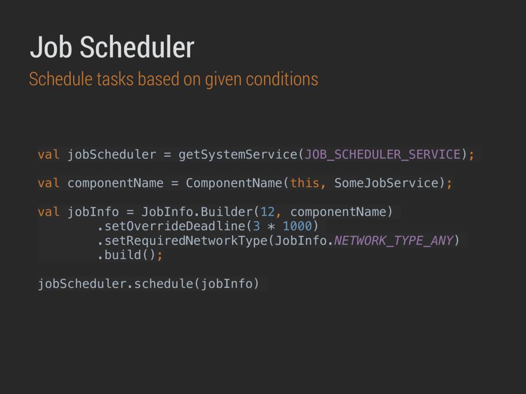 val jobScheduler = getSystemService(JOB_SCHEDUL...