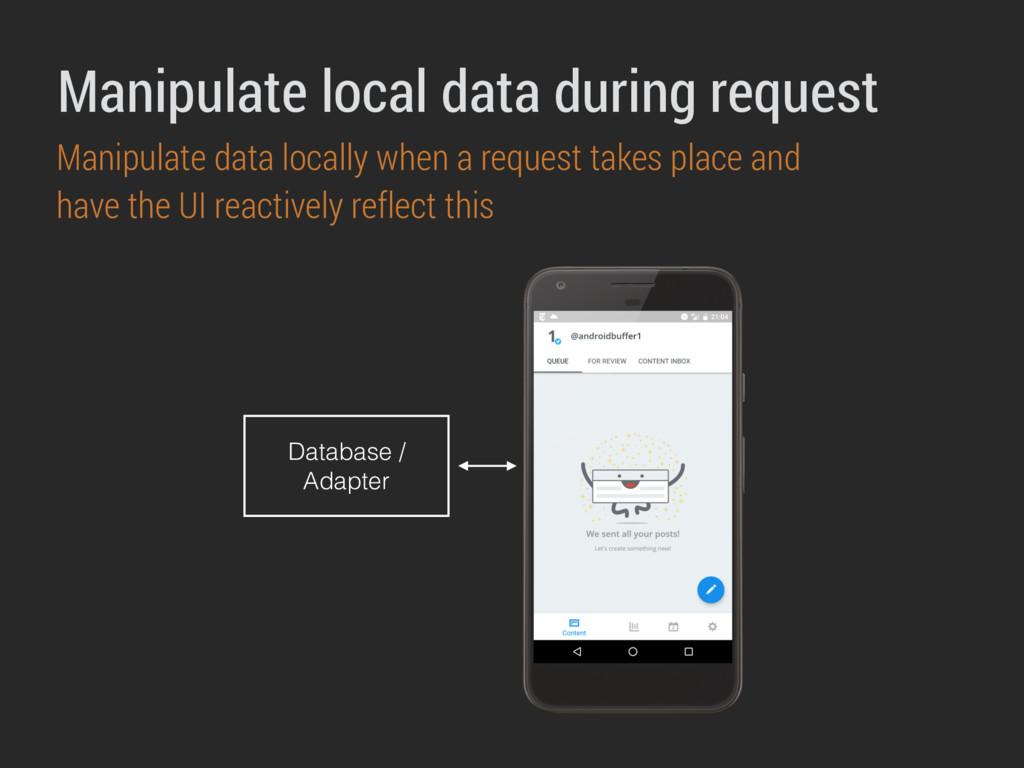 Manipulate local data during request Manipulate...