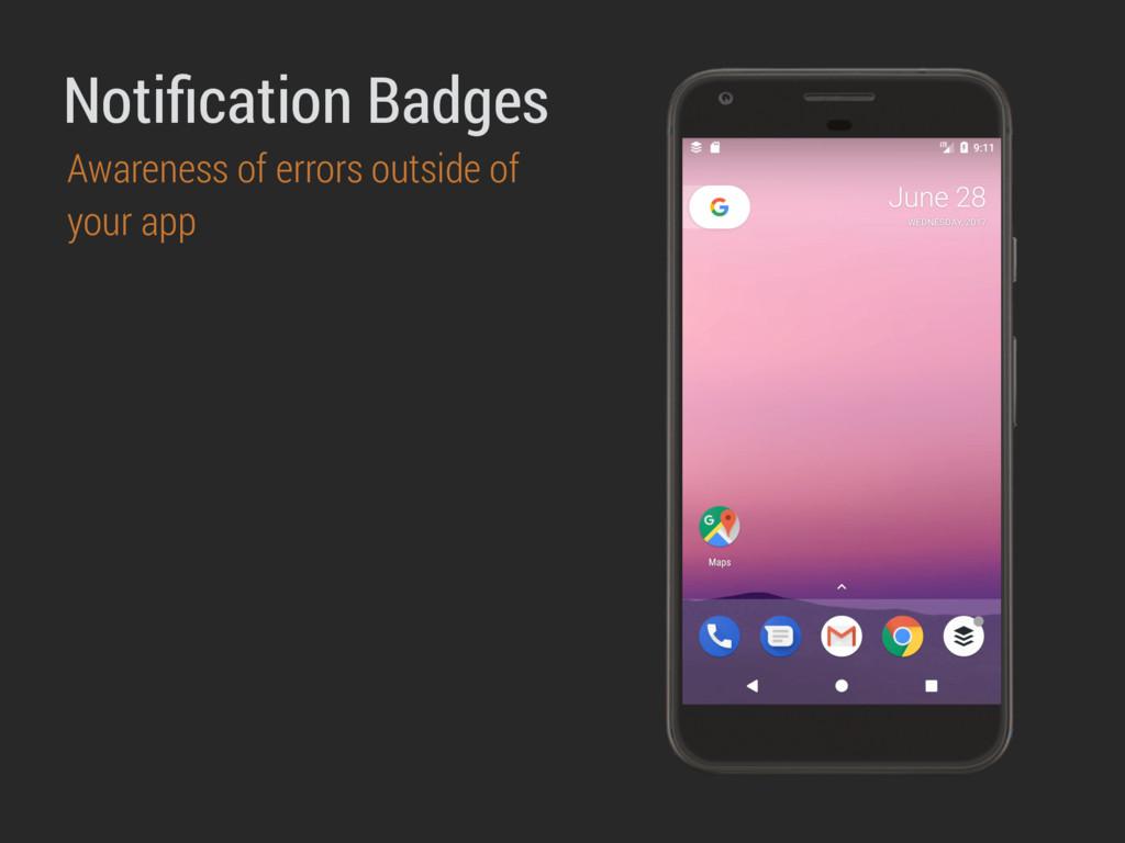 Notification Badges Awareness of errors outside ...