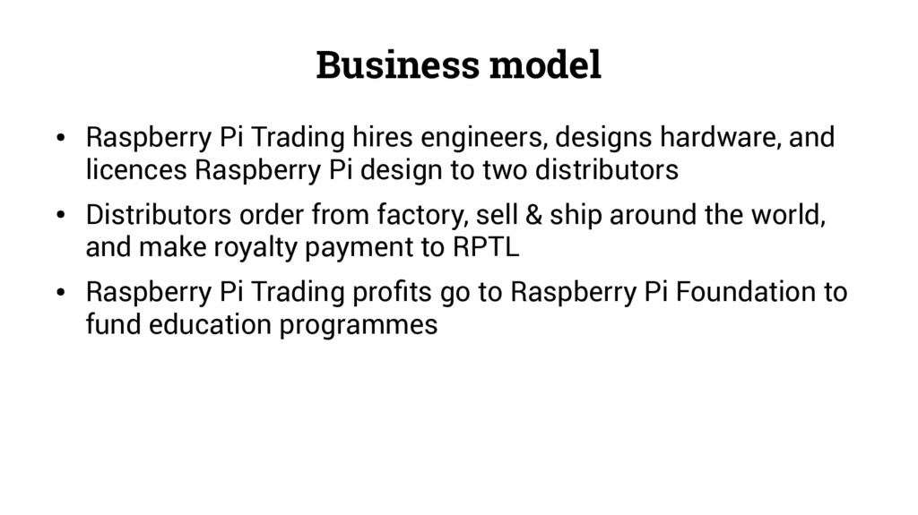 Business model ● Raspberry Pi Trading hires eng...