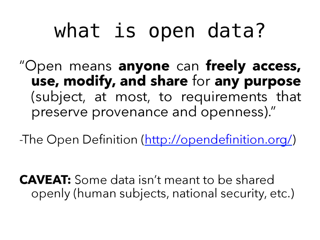 "what is open data?! ""Open means anyone can free..."