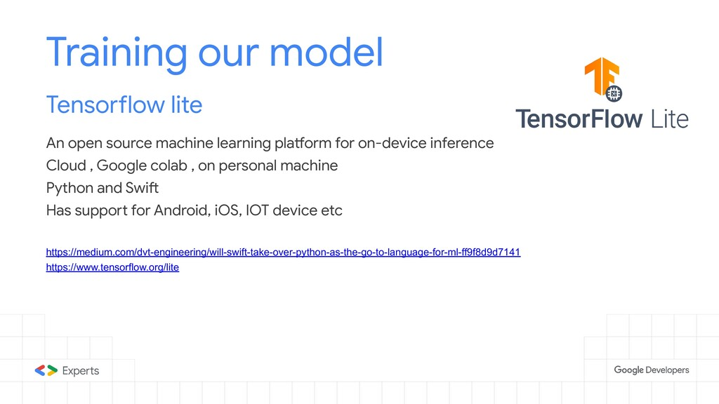Training our model Tensorflow lite An open sour...