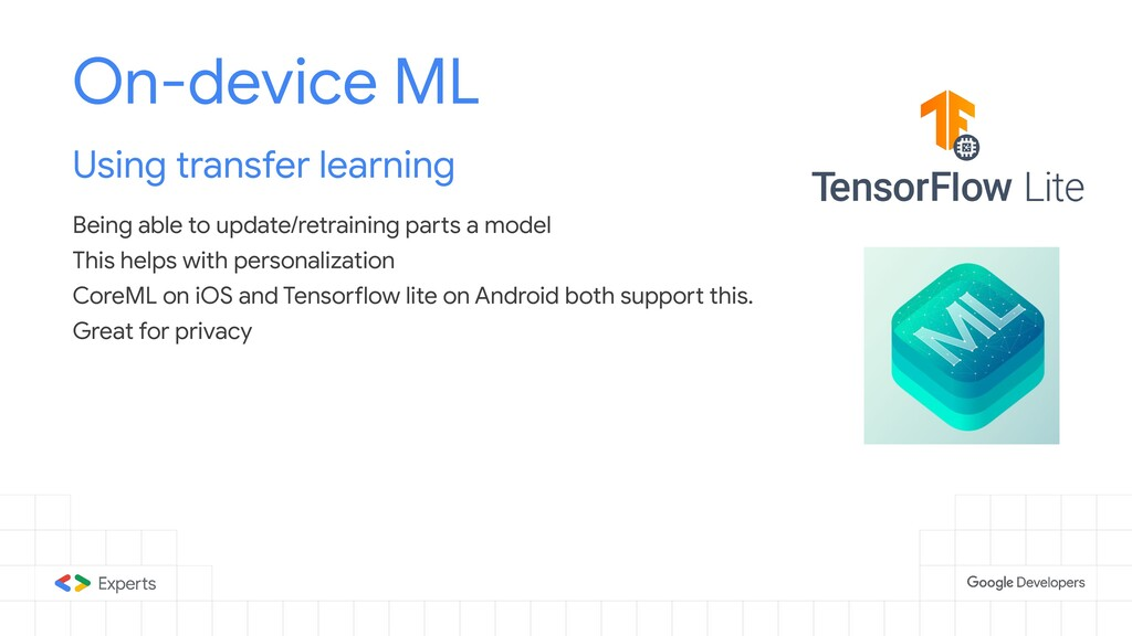 On-device ML Using transfer learning Being able...
