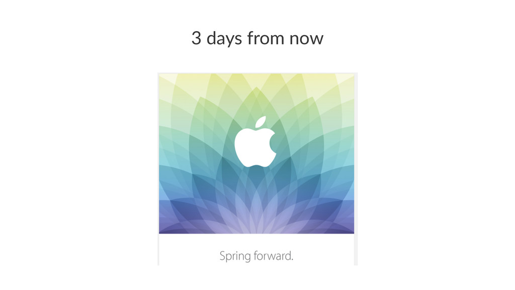 """3""""days""""from""""now"""