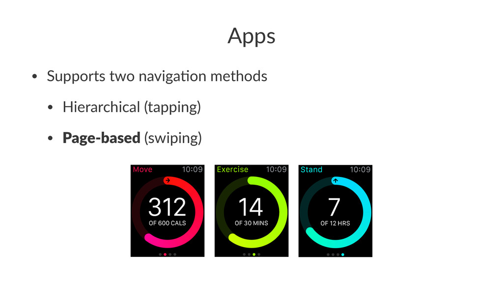 Apps • Supports)two)naviga0on)methods • Hierarc...