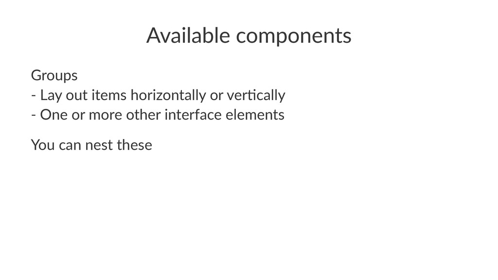 Available(components Groups '(Lay(out(items(hor...