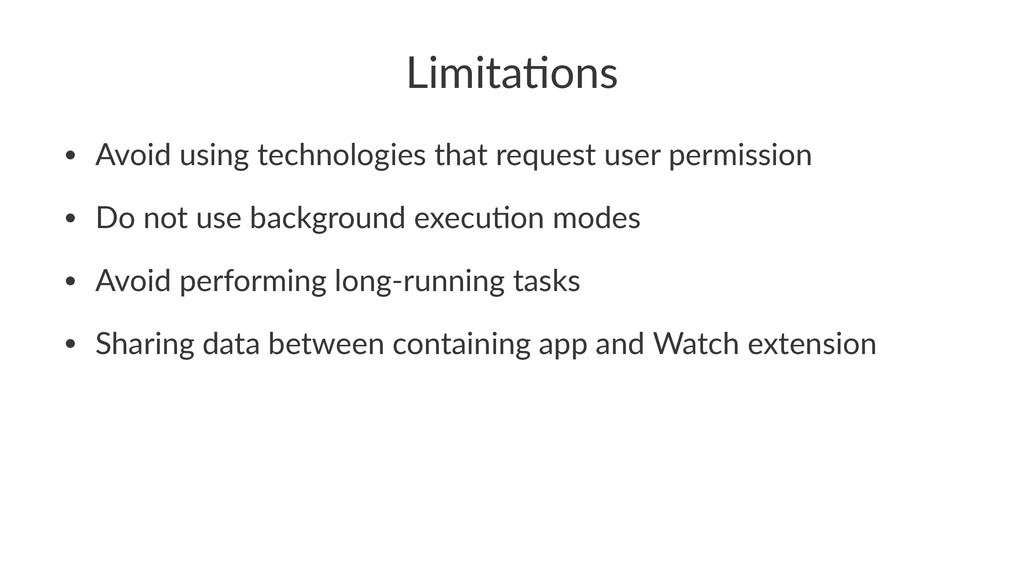 Limita&ons • Avoid'using'technologies'that'requ...