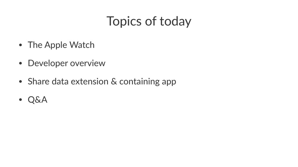 Topics'of'today • The%Apple%Watch • Developer%o...