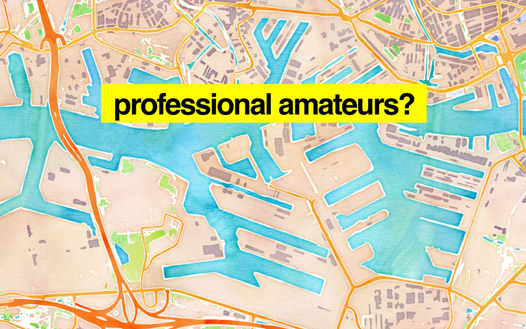 professional amateurs?