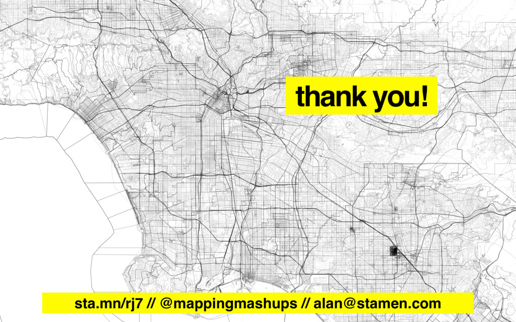 sta.mn/rj7 // @mappingmashups // alan@stamen.co...