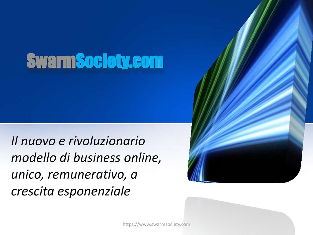 SwarmSociety.com Il nuovo e rivoluzionario mode...