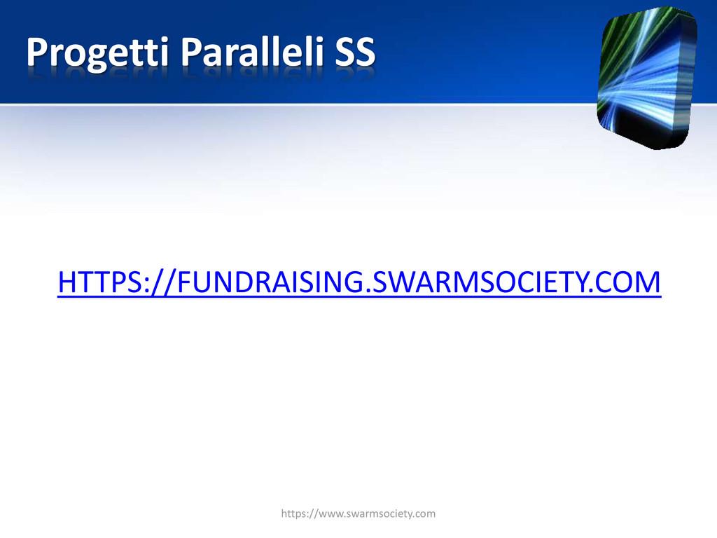 Progetti Paralleli SS HTTPS://FUNDRAISING.SWARM...