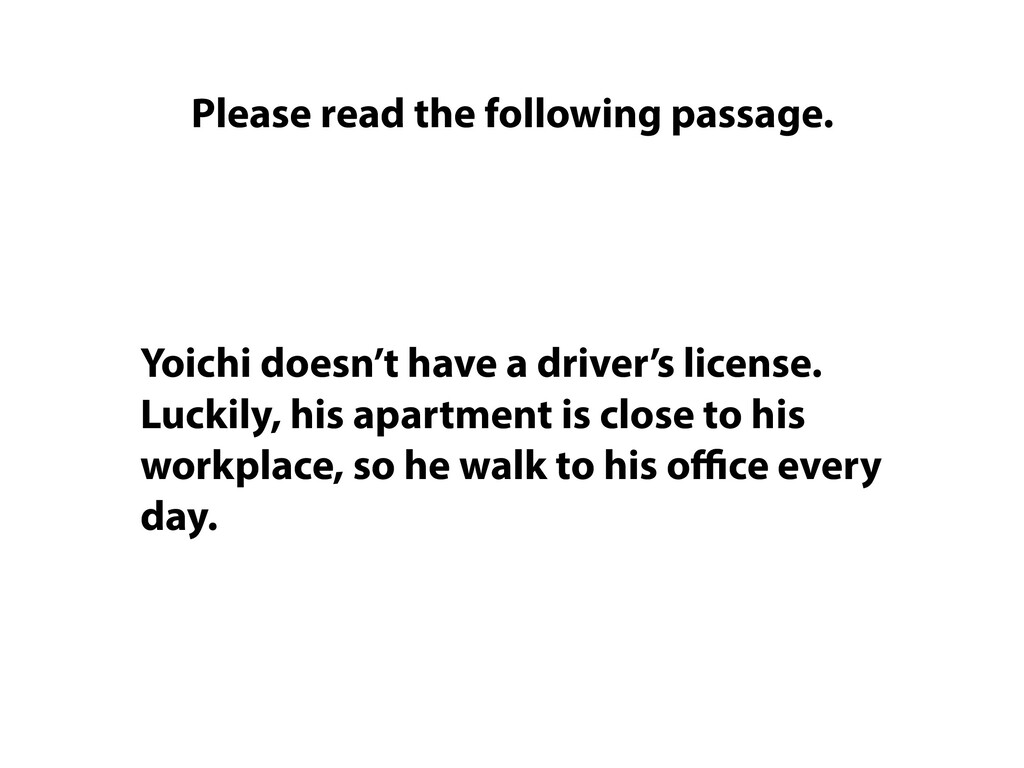 Yoichi doesn't have a driver's license. Luckily...