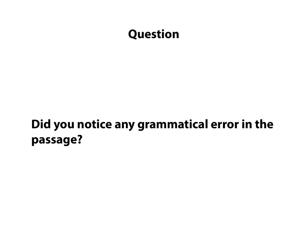 Did you notice any grammatical error in the pas...