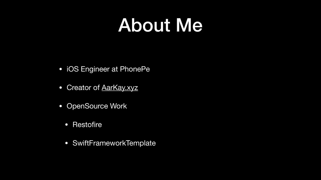 About Me • iOS Engineer at PhonePe  • Creator o...