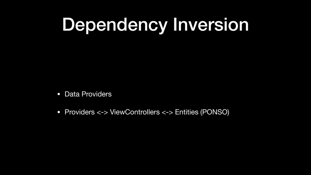 Dependency Inversion • Data Providers  • Provid...