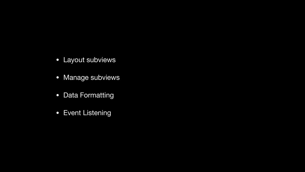 • Layout subviews  • Manage subviews  • Data Fo...