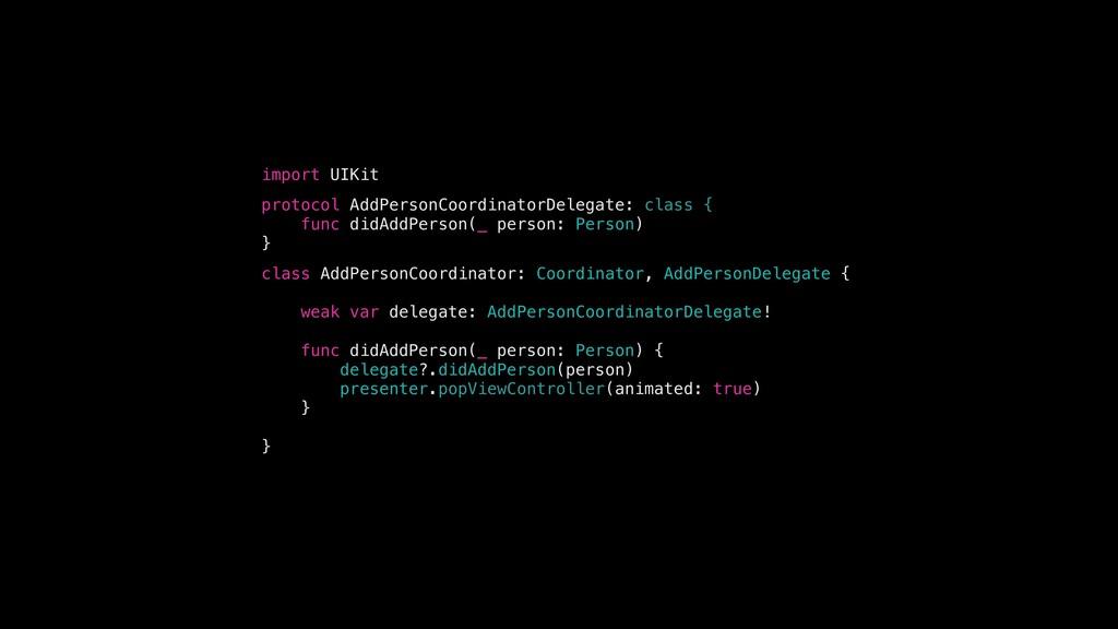 import UIKit protocol AddPersonCoordinatorDeleg...