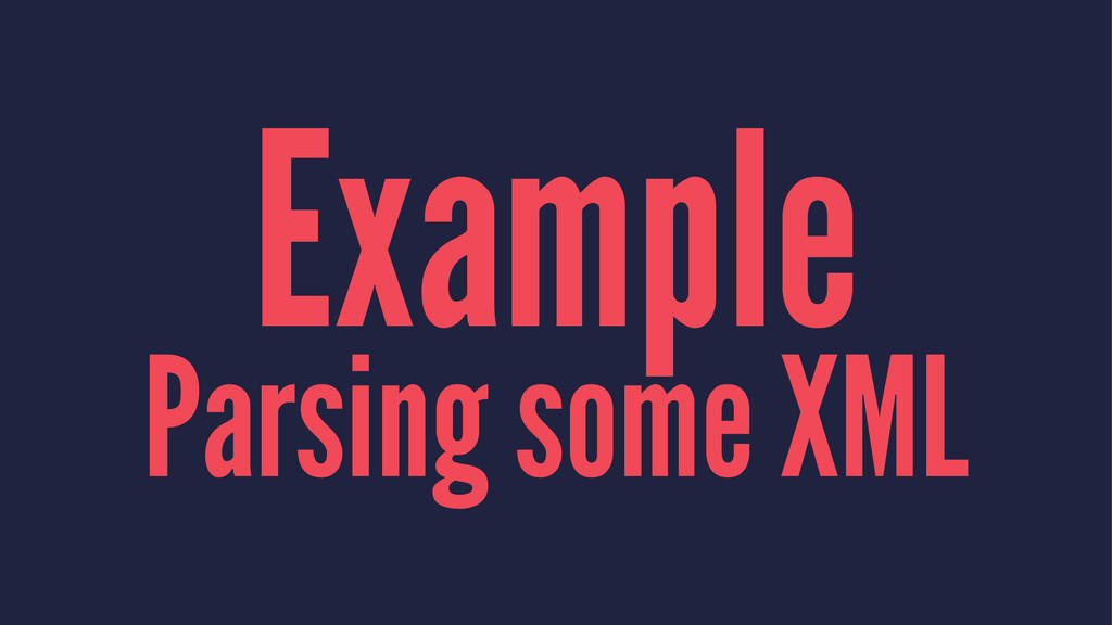 Example Parsing some XML