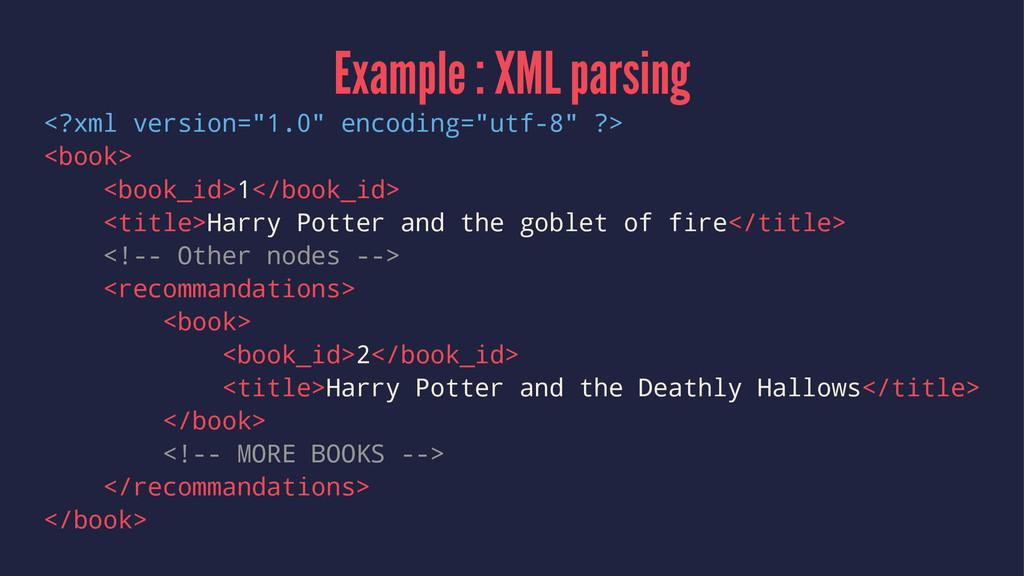 "Example : XML parsing <?xml version=""1.0"" encod..."