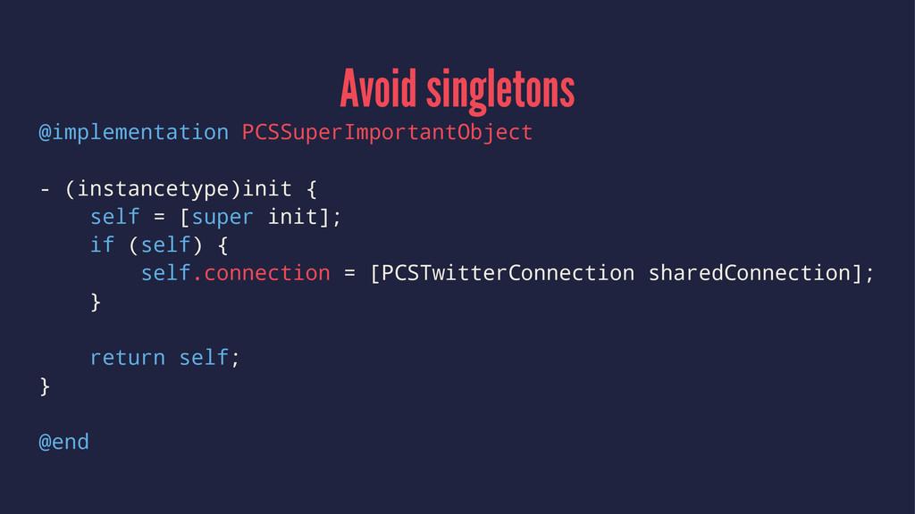 Avoid singletons @implementation PCSSuperImport...