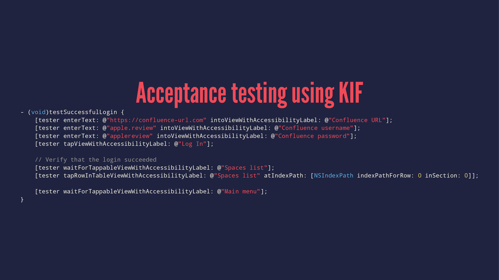 Acceptance testing using KIF - (void)testSucces...