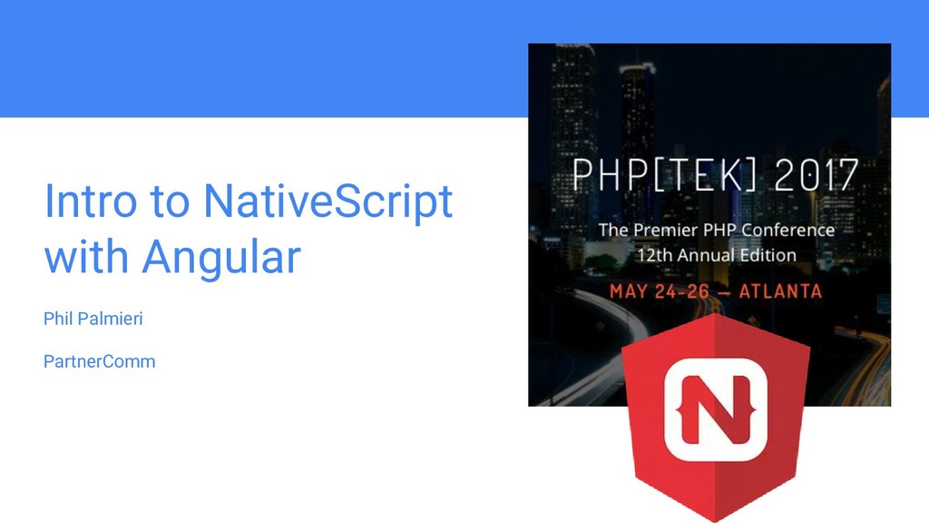 Intro to NativeScript with Angular Phil Palmier...