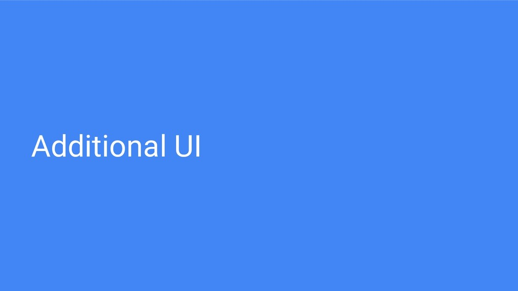 Additional UI
