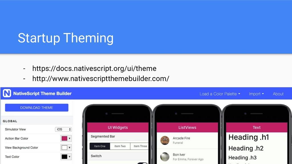 Startup Theming - https://docs.nativescript.org...