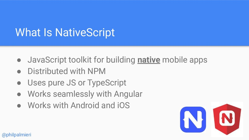 What Is NativeScript ● JavaScript toolkit for b...
