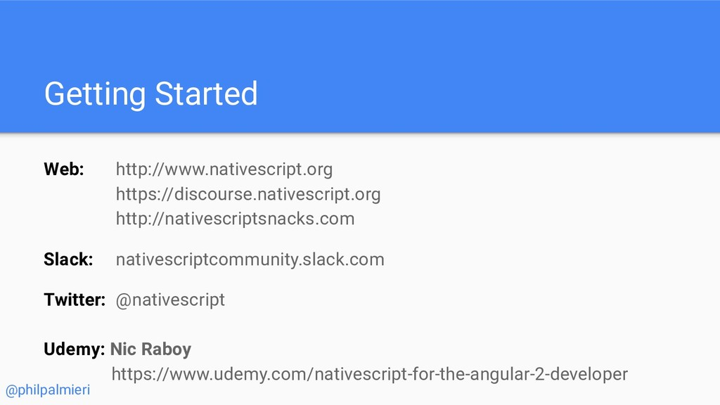 Getting Started Web: http://www.nativescript.or...