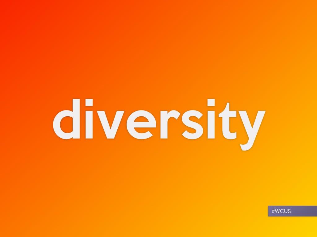 diversity #WCUS