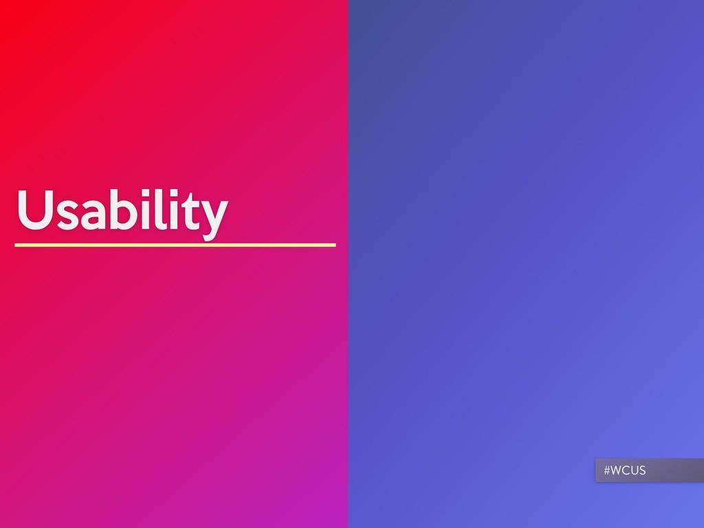 Usability #WCUS
