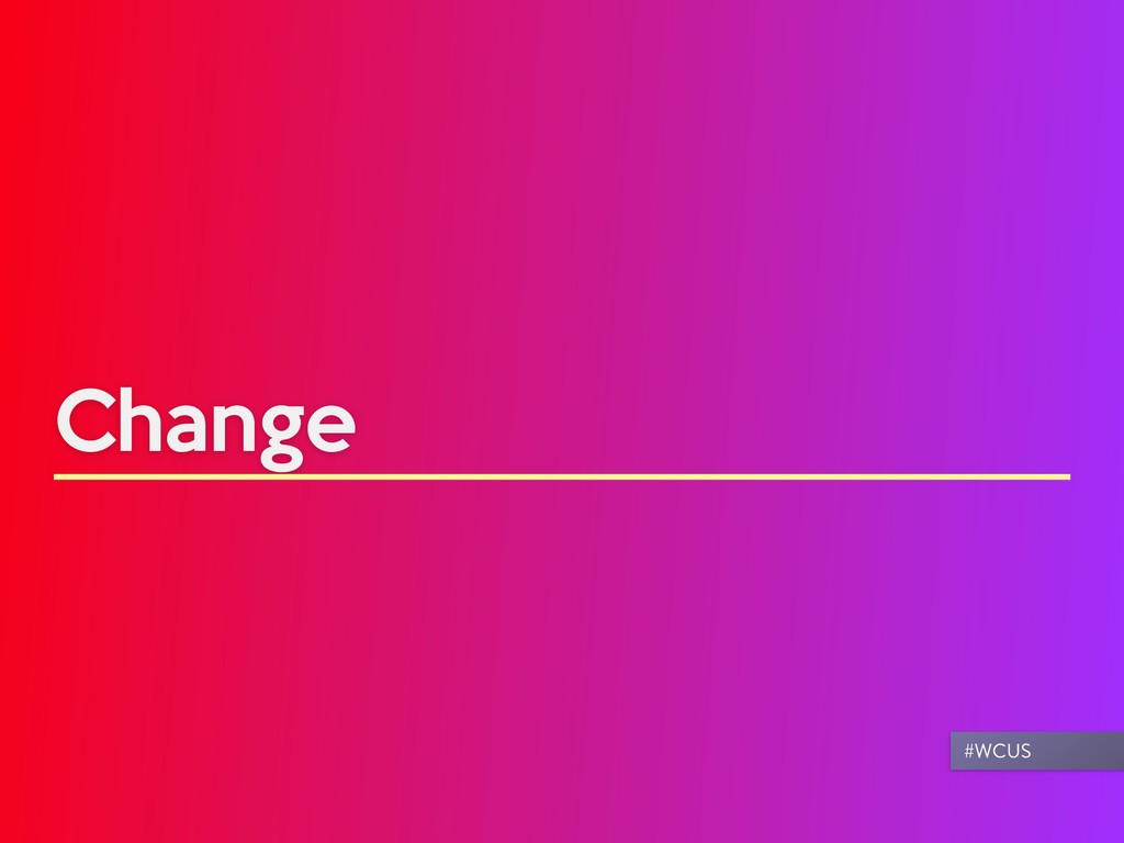 Change #WCUS