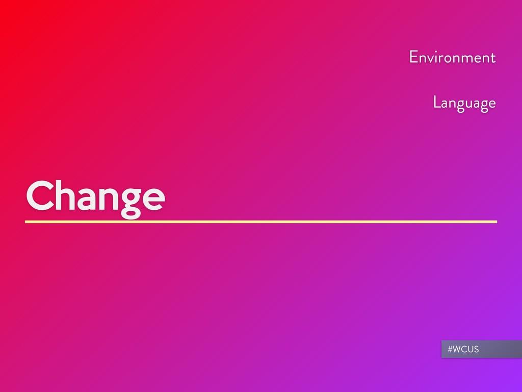 Change Environment Language #WCUS