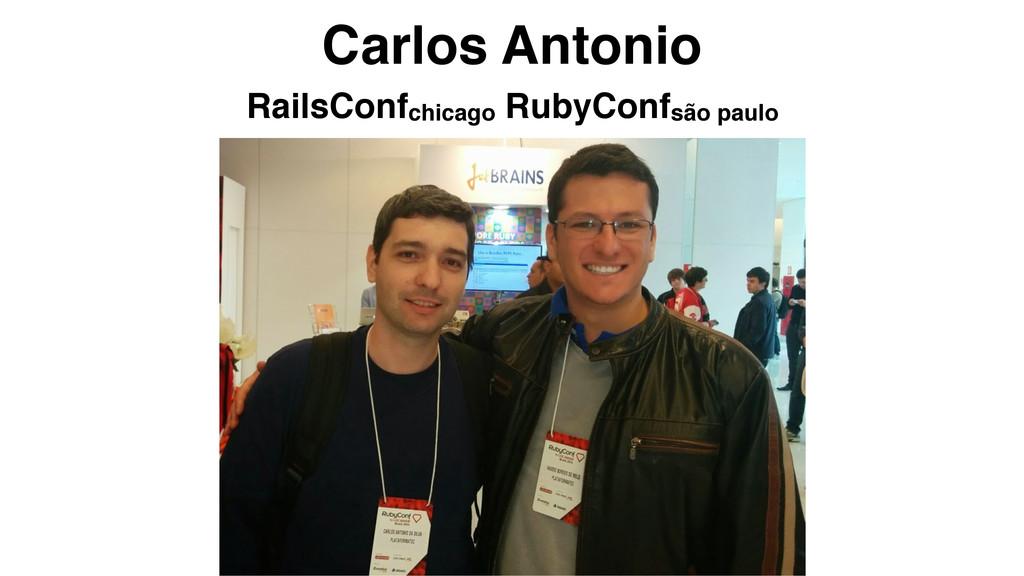 Carlos Antonio RailsConfchicago RubyConfsão pau...