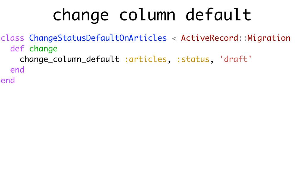 change column default class ChangeStatusDefault...