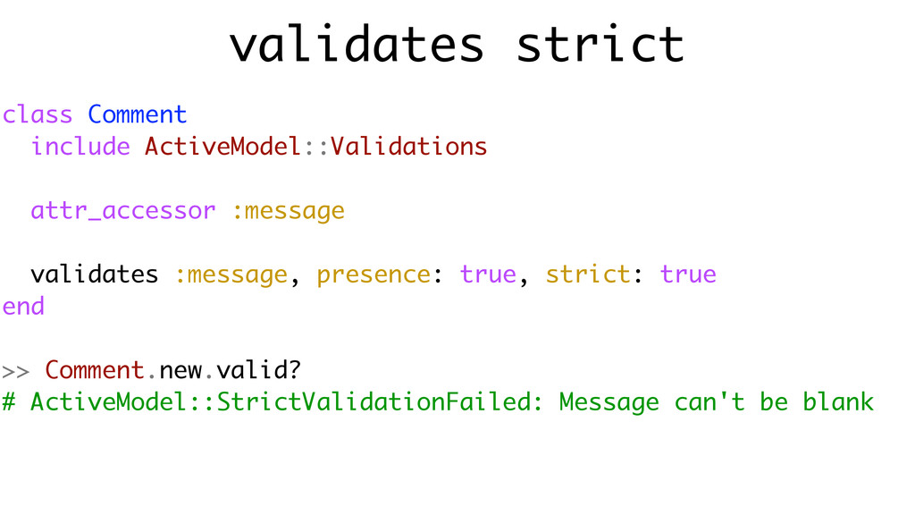validates strict class Comment include ActiveMo...