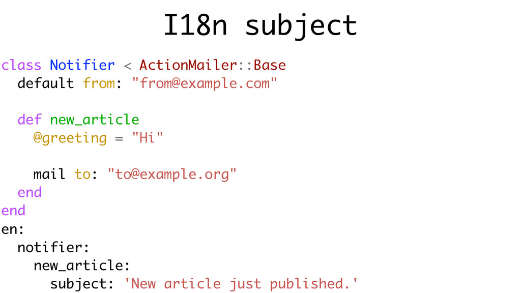 I18n subject class Notifier < ActionMailer::Bas...